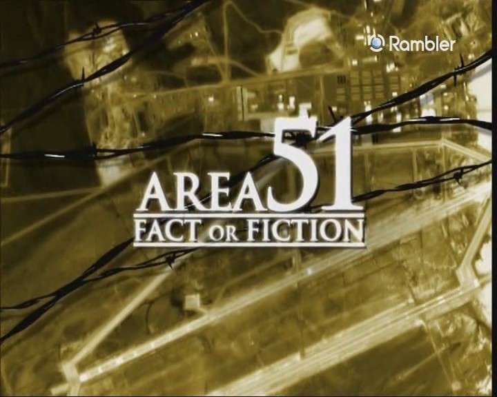 Area 51 - fact or fiction Выпущено США Год выхода 2003 Режиссер